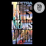 Petra This Means War!: 25th Anniversary Edition