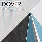 Dover I Need You Tonight
