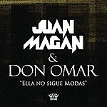 Juan Magan Ella No Sigue Modas