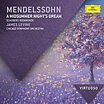 Chicago Symphony Orchestra Mendelssohn: A Midsummer Night's Dream / Schubert: Rosamunde
