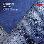 Vladimir Ashkenazy Chopin: Preludes; Piano Sonata No.2