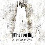 Dance Or Die Nostradamnation Bonus