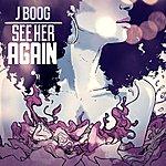 J. Boog See Her Again - Single