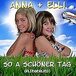 Anna So A Schöner Tag (Fliegerlied)