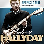 Johnny Hallyday Johnny Hallyday : Retiens La Nuit And Greatest Hits (Remastered)