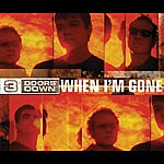 3 Doors Down When I'm Gone (Int'l Comm 4 Track)