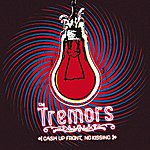 The Tremors Cash Up Front, No Kissing