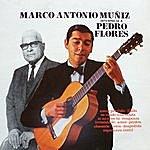Marco Antonio Muñiz Marco Antonio Muñíz Interpreta A Pedro Flores