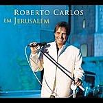 Roberto Carlos Roberto Carlos Em Jerusalém