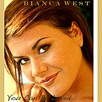 Bianca West You Can Be Loved