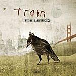 Train Save Me, San Francisco
