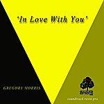 The Gregory Morris Group In Love With You - Single