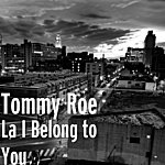 Tommy Roe La I Belong To You