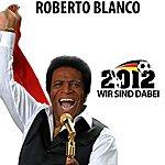Roberto Blanco 2012 Wir Sind Dabei