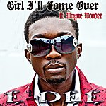 Wayne Wonder Girl I'll Come Over (Feat. Wayne Wonder)