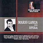 Mario Lanza Great Musicians, Great Music: Mario Lanza Sings Opera