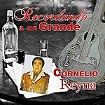 Cornelio Reyna Recordando A Un Grande
