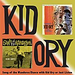 Kid Ory Song Of The Wanderer/Dance With Kid Ory Or Just Listen