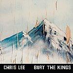 Chris Lee Bury The Kings