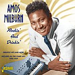 Amos Milburn Rockin' And Drinkin' - Greatest Hits And More - Includes All The Chart Hits 1946 - 1961