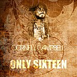 Cornell Campbell Only Sixteen