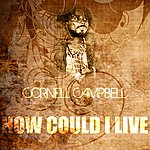 Cornell Campbell How Could I Live