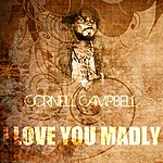 Cornell Campbell I Love You Madly