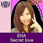 Ena Secret Love