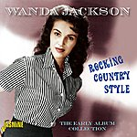 Wanda Jackson Rocking Country Style - The Early Album Collection