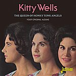 Kitty Wells The Queen Of Honky Tonk Angels - Four Original Albums