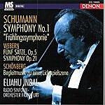 """Eliahu Inbal Schumann: Symphony """"Frühlingssymphonie"""" No.1, Op.38, Webern: Fünf Sätze, Op. 5 & Symphony, Op. 21, Schönberg: Begleitmusik Zu Einer Lichtspielszene"""