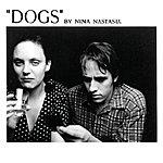 Nina Nastasia Dogs