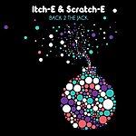 Itch-E & Scratch-E Back 2 The Jack