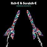 Itch-E & Scratch-E Imperial Rockets