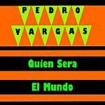 Pedro Vargas Quien Sera