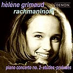 Hélène Grimaud Rachmaninov: Piano Concerto No. 2, Etudes & Preludes