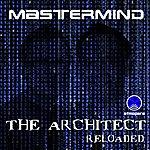 Master Mind The Architect Reloaded (Original Mix)