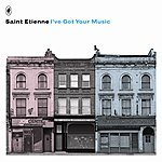 Saint Etienne I've Got Your Music