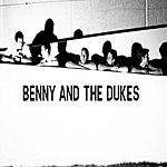 Benny Benny And The Dukes