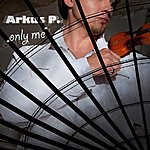 Arkus P. Only Me