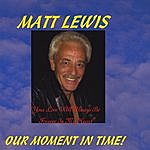 Matt Lewis Band Our Moment In Time