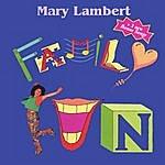 Mary Lambert Family Fun