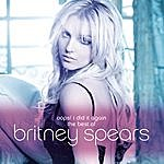 Britney Spears Oops! I Did It Again - The Best Of Britney Spears