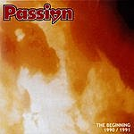 Passion The Beginning 1990 / 1991