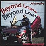 Johnny Afro Beyond Logic: It Makes No Sense?