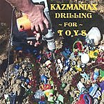 Kazmaniax Drilling For Toys