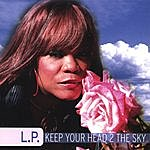 L.P. Keep Your Head 2 The Sky