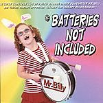 Mr. Billy Batteries Not Included