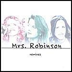 Mrs. Robinson Mrs. Robinson Remixes