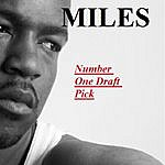 Miles Number One Draft Pick